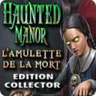 Haunted Manor: L'Amulette de la Mort Edition Collector jeu