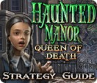 Haunted Manor: Queen of Death Strategy Guide jeu
