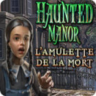 Haunted Manor: L'Amulette de la Mort jeu