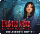 Haunted Manor: Remembrance Collector's Edition jeu