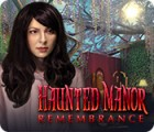 Haunted Manor: Remembrance jeu