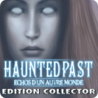 Haunted Past: Echos d'un Autre Monde Edition Collector jeu