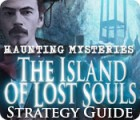 Haunting Mysteries - Island of Lost Souls Strategy Guide jeu
