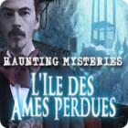 Haunting Mysteries: L'Ile des Ames Perdues jeu