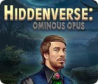 Hiddenverse: Ominous Opus jeu
