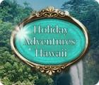 Holiday Adventures: Hawaii jeu