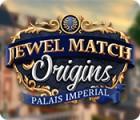 Jewel Match Origins: Palais Imperial jeu