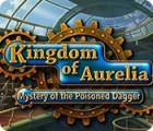 Kingdom of Aurelia: Mystery of the Poisoned Dagger jeu