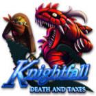 Knightfall: Death and Taxes jeu