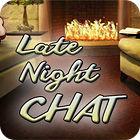 Late Night Chat jeu