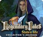 Legendary Tales: Stolen Life Collector's Edition jeu