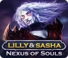 Lilly and Sasha: Nexus of Souls jeu