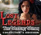 Lost Legends: La Pleureuse Edition Collector jeu