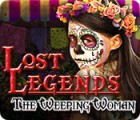 Lost Legends: The Weeping Woman jeu