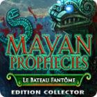 Mayan Prophecies: Le Bateau Fantôme Edition Collector jeu