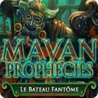 Mayan Prophecies: Le Bateau Fantôme jeu
