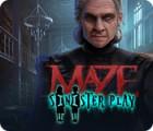 Maze: Sinister Play jeu