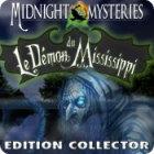 Midnight Mysteries: Le Démon du Mississippi Edition Collector jeu