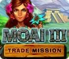 Moai 3: Trade Mission jeu
