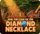 Montgomery Fox and the Case Of The Diamond Necklace jeu