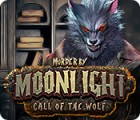 Murder by Moonlight: Call of the Wolf jeu