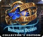 Mystery Tales: Dangerous Desires Collector's Edition jeu