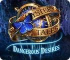 Mystery Tales: Dangerous Desires jeu