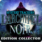 Mystery Trackers: L'Archipel Noir Edition Collector jeu