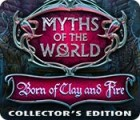 Myths of the World: Born of Clay and Fire Collector's Edition jeu