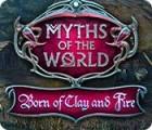 Myths of the World: D'Argile et de Feu jeu