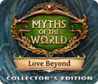 Myths of the World: Au-delà de l'Amour Édition Collector jeu