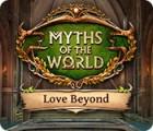 Myths of the World: Au-delà de l'Amour jeu