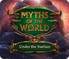 Myths of the World: Sous la Surface jeu