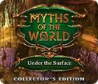 Myths of the World: Sous la Surface Édition Collector jeu