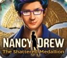 Nancy Drew: The Shattered Medallion jeu