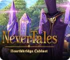 Nevertales: Le Secret des Hearthbridge jeu