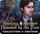 Nightfall Mysteries: Haunted by the Past Collector's Edition jeu