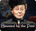 Nightfall Mysteries: Haunted by the Past jeu