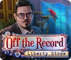 Off The Record: Liberty Stone jeu