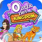 Outta This Kingdom jeu