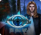 Paranormal Files: The Tall Man jeu