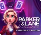 Parker & Lane: Twisted Minds Édition Collector jeu