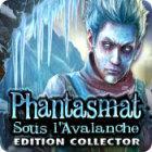 Phantasmat: Sous l'Avalanche Edition Collector jeu