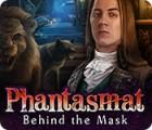 Phantasmat: Derrière le Masque jeu