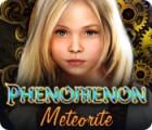 Phenomenon: Les Météorites jeu