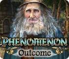 Phenomenon: Conséquences jeu