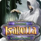 Princesse Isabella: Le Château Ensorcelé jeu