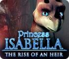 Princesse Isabella: La Quête de l'Héritière jeu