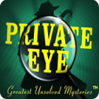 Private Eye - Greatest Unsolved Mysteries jeu