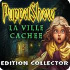 PuppetShow: La Ville Cachée Edition Collector jeu
